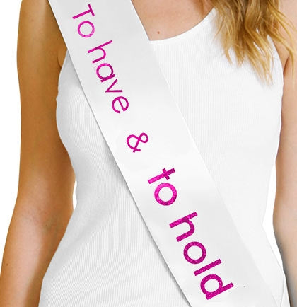 To Have & To Hold Foil & Glitter Sash - White