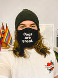 """Dogs are great."" 2 Layer Organic Cotton Mask"