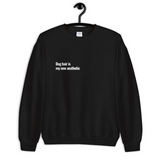 Dog Hair Is My New Aesthetic Unisex 100% Organic Cotton Crewneck Sweater