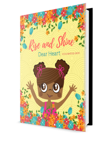 Rise and Shine, Dear Heart - Hardback Edition