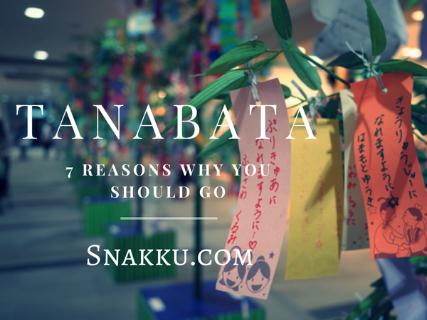 7 Reasons Why You Should Go To The Tanabata Festival in Japan