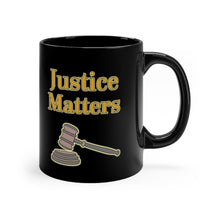 Load image into Gallery viewer, Justice Matters Gavel Style Black 11oz Mug