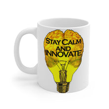 Load image into Gallery viewer, Stay Calm And Innovate 11oz Mug