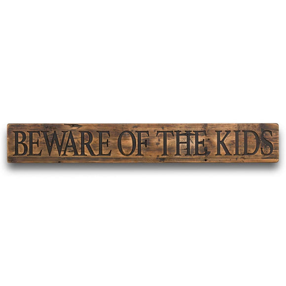 Beware Of The Kids Rustic Wooden Message Plaque