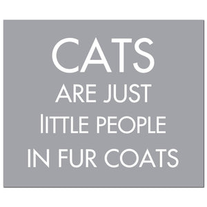 Cats Are Just Little People In Fur Coats Silver Foil Plaque | L J Home