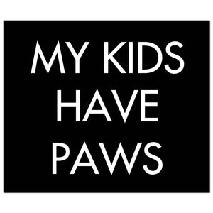 My Kids Have Paws Silver Foil  Plaque | L J Home