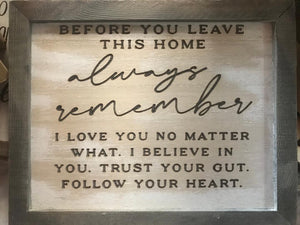 "Before You Leave This Home10X8"" Wood Sign"