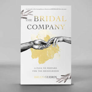 The Bridal Company: A Plea To Prepare For The Bridegroom