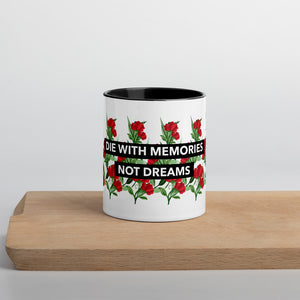 "Open image in slideshow, ""DIE WITH MEMORIES NOT DREAMS"" Mug with Color Inside"