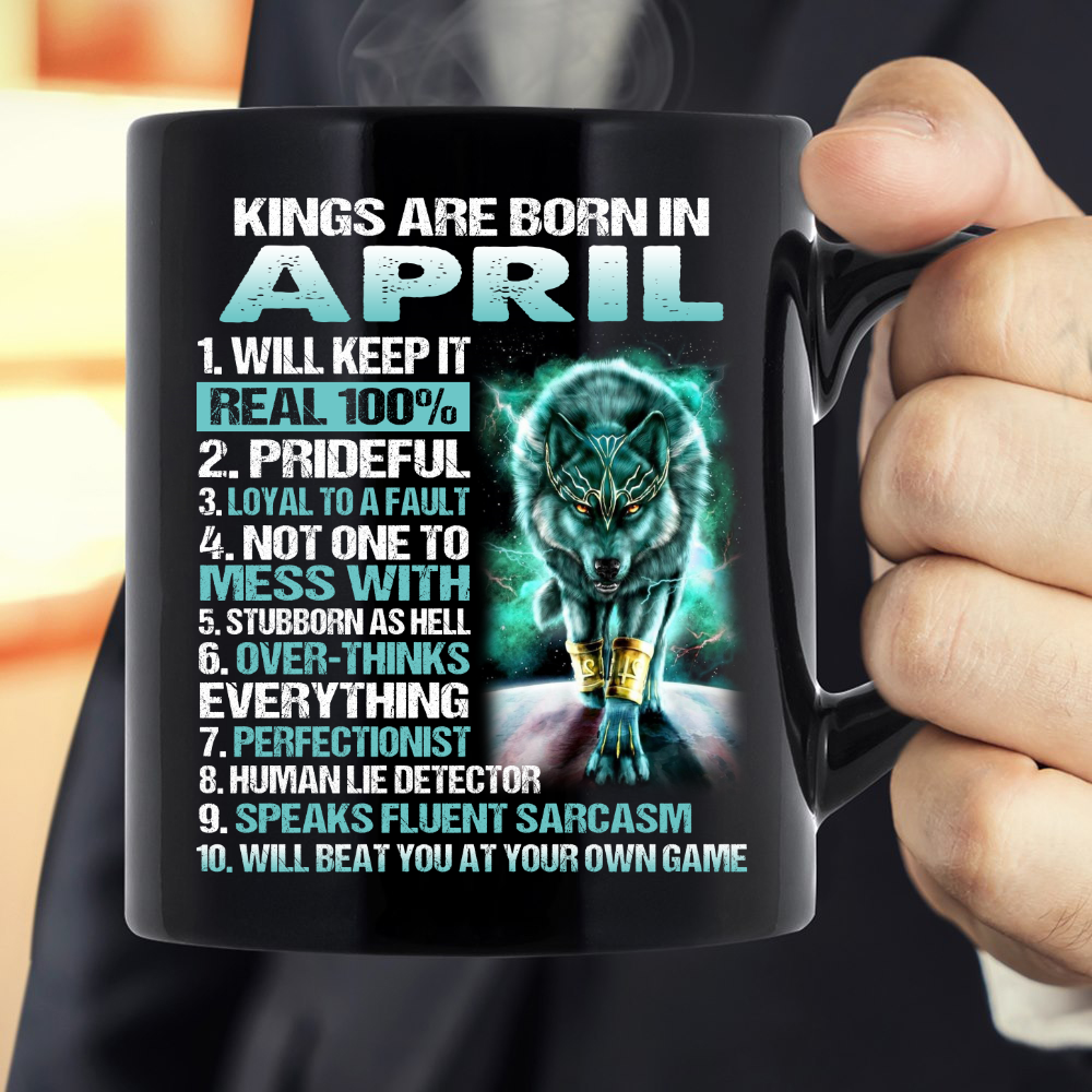Kings Are Born In April Will Keep It Real Mug Black Ceramic 11-15oz Coffee Tea Cup
