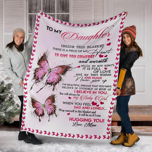 Butterfly To My Daughter Inside This There Is A Piece Of My Heart Gift For Girl Fleece Blanket  Small  Medium  Large  X-large  bf1711