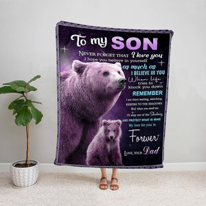 Bear dad to my son i hope you believe in yourself as much as i believe in you Fleece Blanket