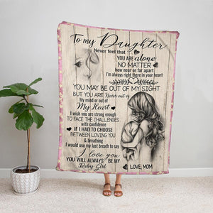 Family mom to my daughter you may be out of my sight but you are never out of my heart Fleece Blanket