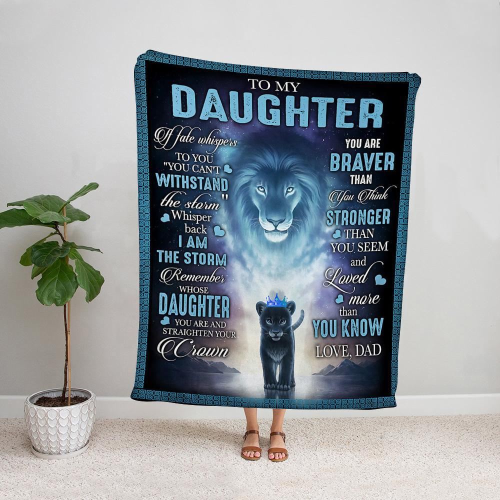 Lion dad to my daughter you are braver than you think loved more than you know Fleece Blanket