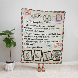 Air mail to my daughter always remember you are braver than you think loved more than you know Fleece Blanket Small Medium Large X-large