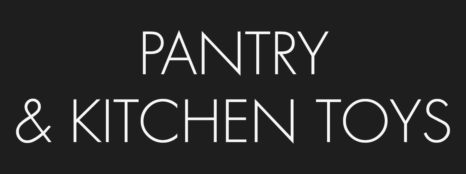 Pantry & Kitchen Toys