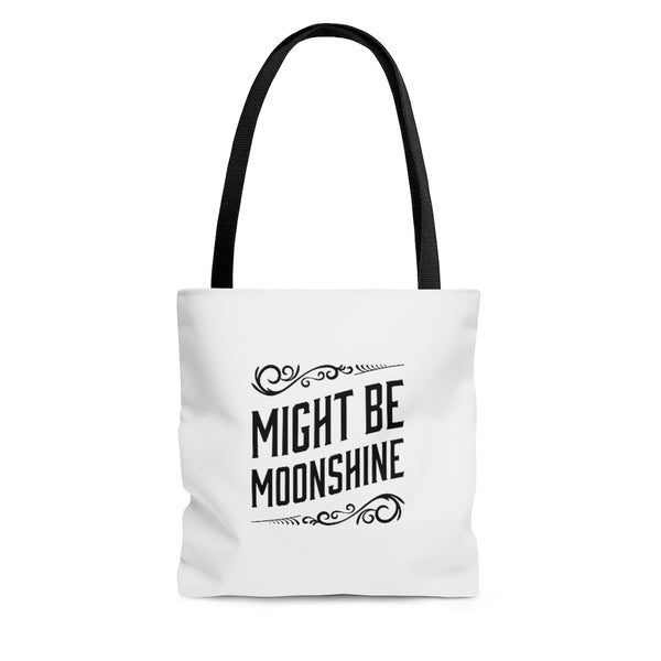 Might Be Moonshine Tote