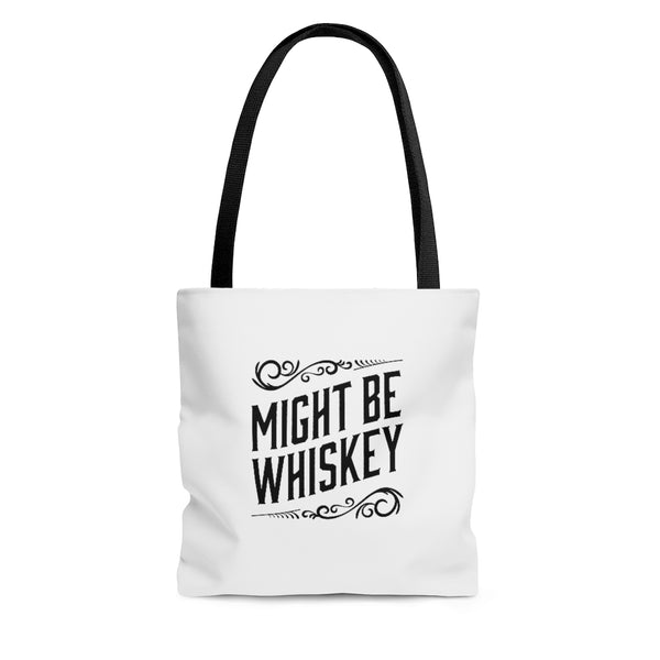 Might Be Whiskey Tote