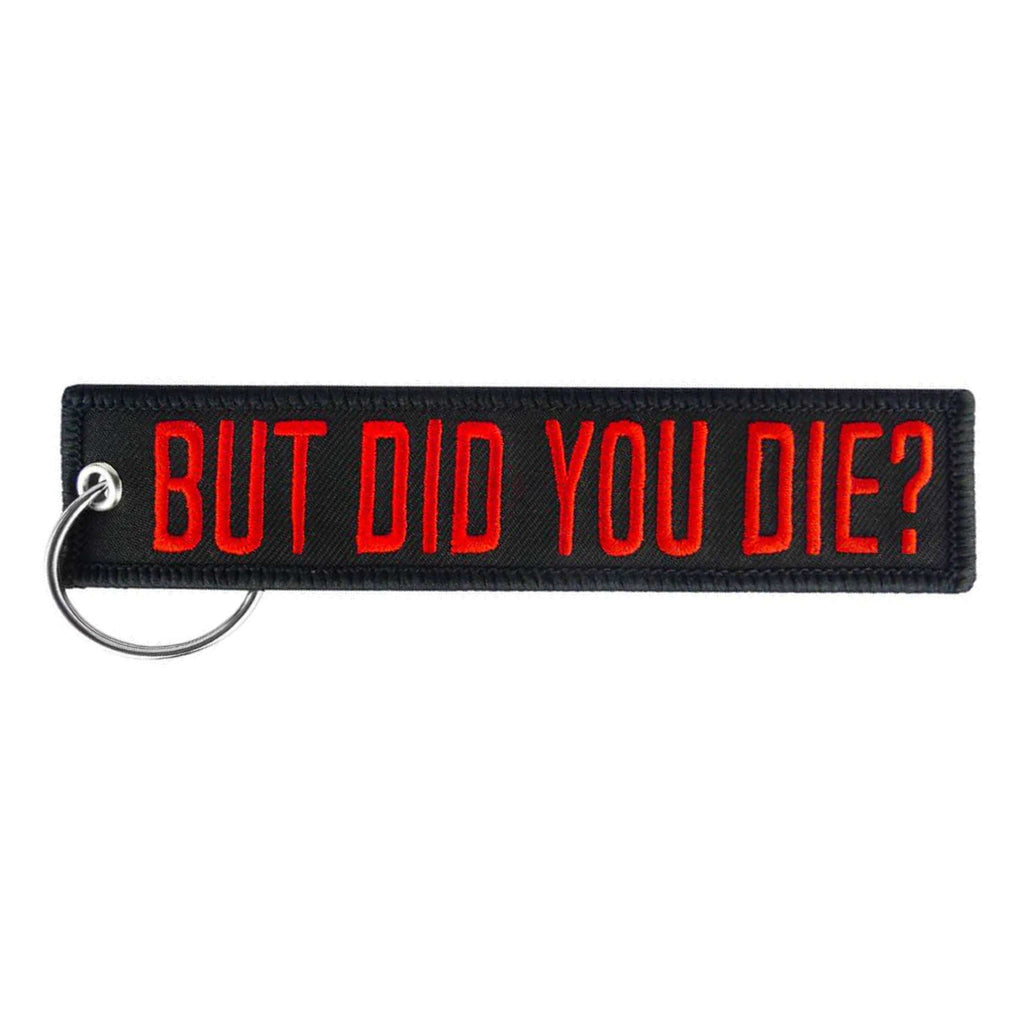 But Did You Die? Keychain