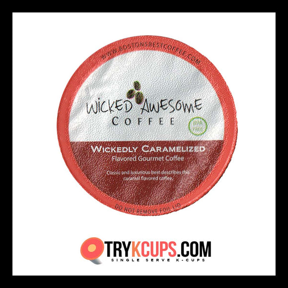 Wicked Awesome Coffee Wickedly Caramelized K-Cup Flavor