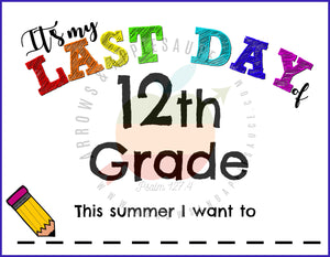 Last Day of School Pre-K to 12th Grade Printable Sign - Arrows And Applesauce