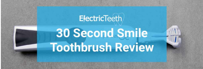 Awesome 30 Second Smile Review by Electric Teeth