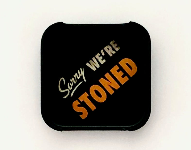 ASHTRAY - Sorry We're Stoned