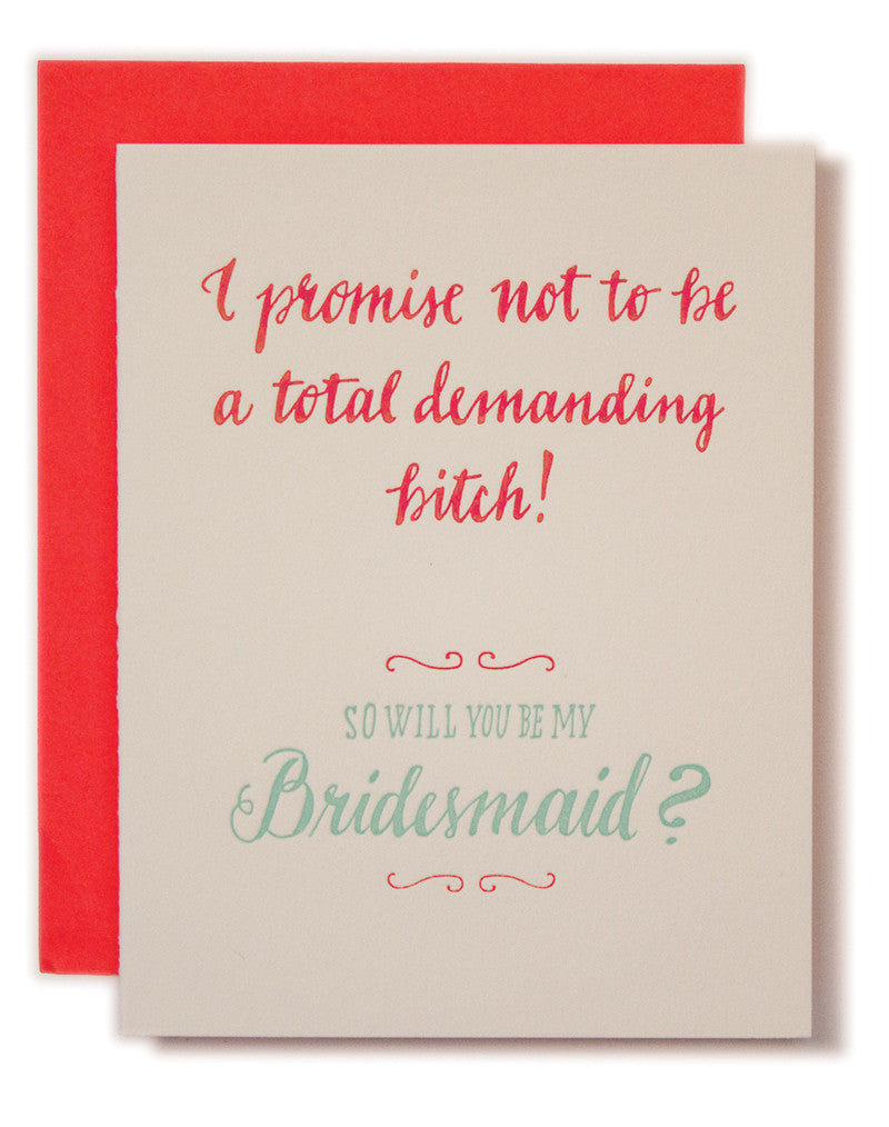 WILL YOU BE MY BRIDESMAID (I WON'T BE A BITCH) CARD