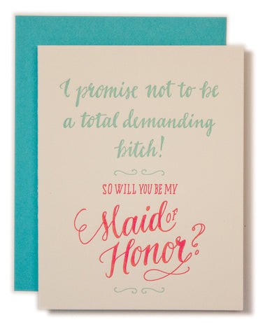 WILL YOU BE MY MAID OF HONOR (I WON'T BE A BITCH) CARD