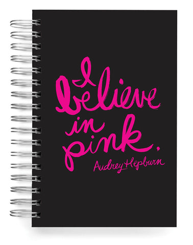 I BELIEVE IN PINK NOTEBOOK