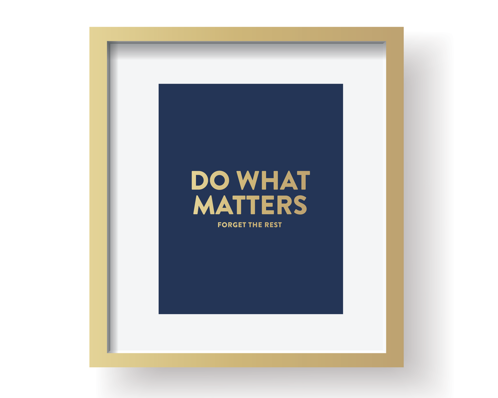 DO WHAT MATTERS ART PRINT