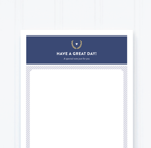 HAVE A GREAT DAY NOTEPAD