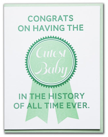 CONGRATS ON HAVING THE CUTEST BABY CARD