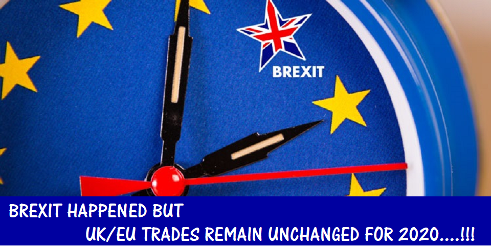 Brexit's happened but UK/EU Trades remain unchanged for 2020!