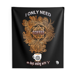 I Only Need Coffee Mandala Wall Tapestries -  Black Background