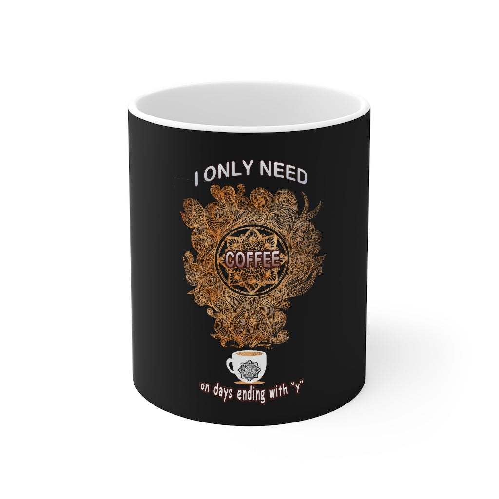 I Only Need Coffee Mandala Mug
