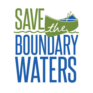 """Save The Boundary Waters"