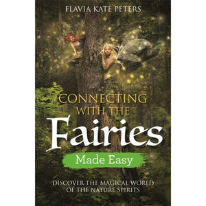 Connecting with the fairies - Flavia Kate Peters