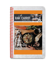 "Load image into Gallery viewer, Raw Carrot Cookbook: ""Let's Cook Our Favorites"""