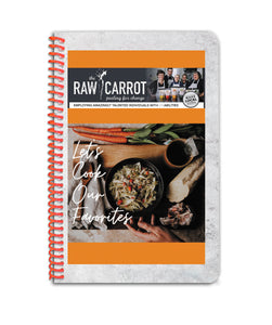 "Raw Carrot Cookbook: ""Let's Cook Our Favorites"""