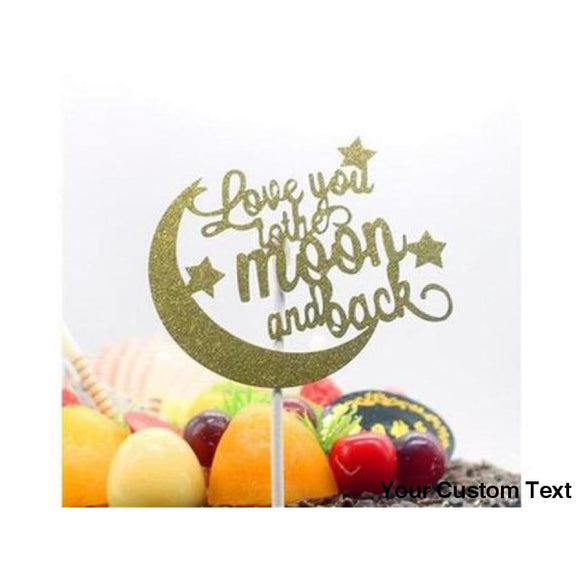 Olive Drab Love You To The Moon And Back Birthday Cake Topper Glitter Gold Silver