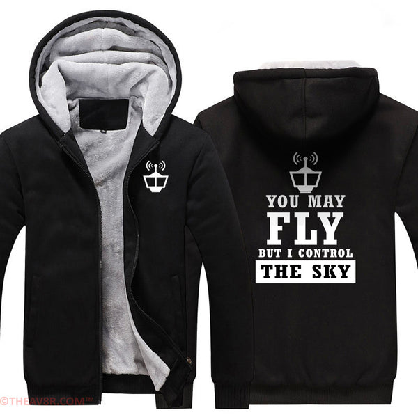 YOU MAY FLY BUT I CONTROL THE SKY DESIGNED ZIPPER HOODIE