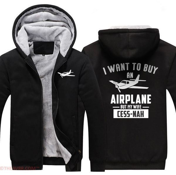 I WANT TO BUY AN AIRPLANE BUT MY WIFE CESS-NAH DESIGNED HOODIE