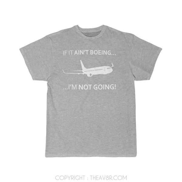 Airplane T-Shirt Athletic Heather / S ... IF IT AIN'T BOEING ... I'M NOT GOING! T-shirts