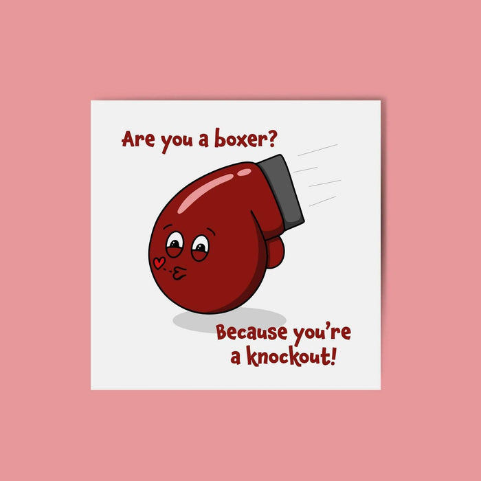 You're a knockout Valentines day card
