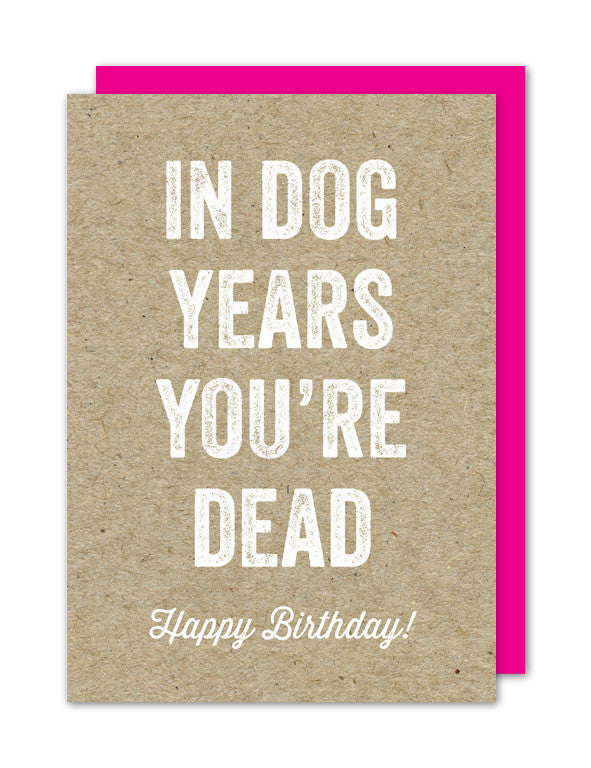 In Dog Years You're Dead