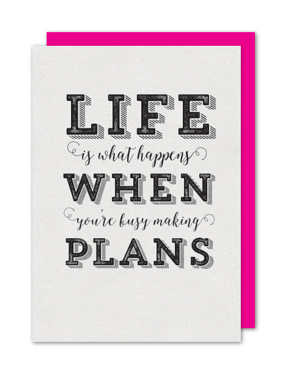 Life is what happens...