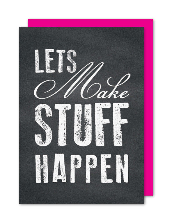 Lets Make Stuff Happen