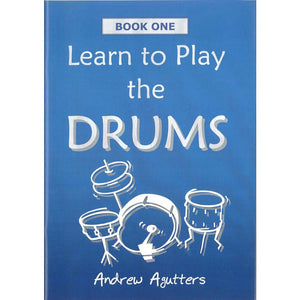 Learn To Play The Drums Book 1 Andrew Agutters
