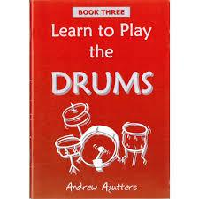 Learn To Play The Drums Book 3 Andrew Agutters
